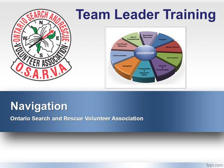 Navigation Ontario Search and Rescue Volunteer Association Team Leader Training.