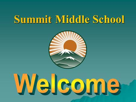 Summit Middle School. Welcome and Introductions—Mrs. Speight Pillars of Middle School—Victoria Butterfield -Transitions/Articulation Process -Transitions/Articulation.