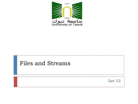 Files and Streams Lec 13. 2 19.1 Introduction  Files are used for long-term retention of large amounts of data, even after the program that created the.