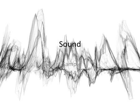 Sound J.Sample 2014. Sound Sound is a form of energy produced and transmitted by vibrating matter. Sound must have a medium, (matter), to travel through.