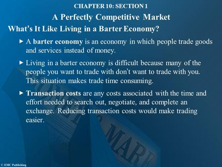 CHAPTER 10: SECTION 1 A Perfectly Competitive Market