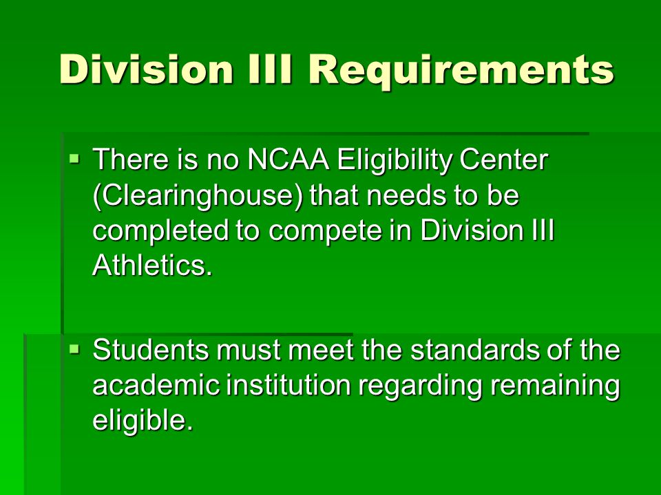 D1 Changes Coming – Enrolling in August 2016   Students (current freshmen) must achieve a minimum 2.3 GPA in core academic courses – JUCO transfers need 2.5 GPA)   Meet an increased sliding scale standard (e.g.
