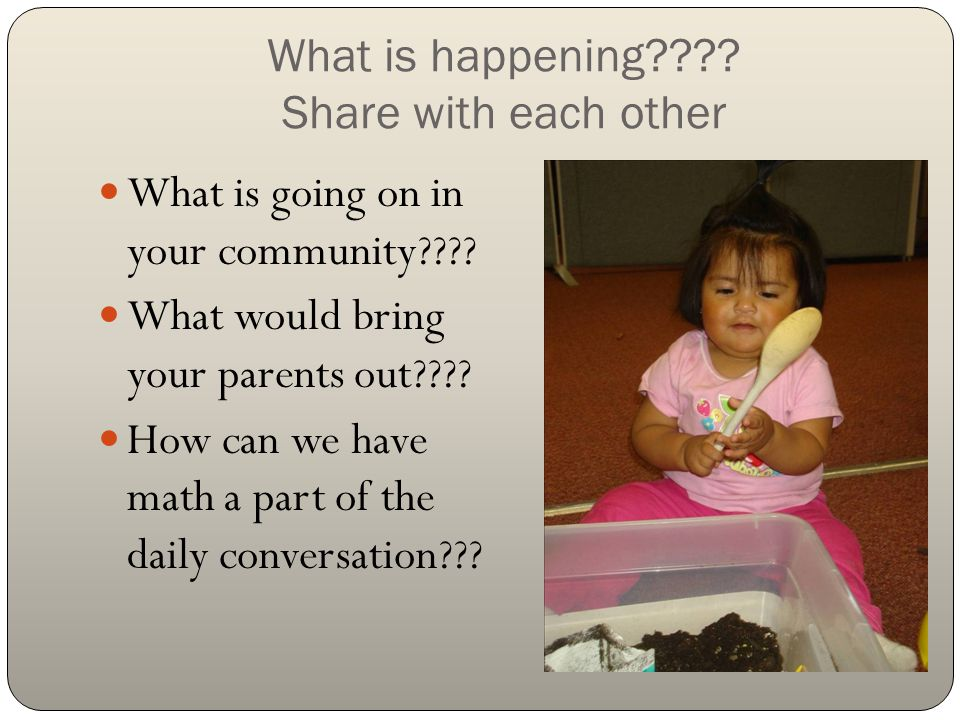 During your Math nights Provide a welcoming environment, welcome each and every family Ensure that the whole family can be involved from babies to grandmas Are staff able to communicate effectively with families.
