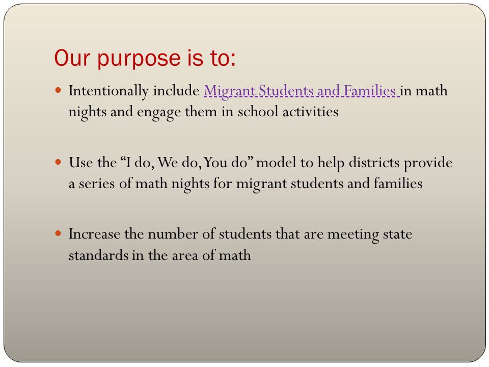As found in the SDP- Math 1 Math Goal 1: Increase the percentage of migrant families who are able to provide their children with what they need to improve their mathematical ability from 67% to 80%.