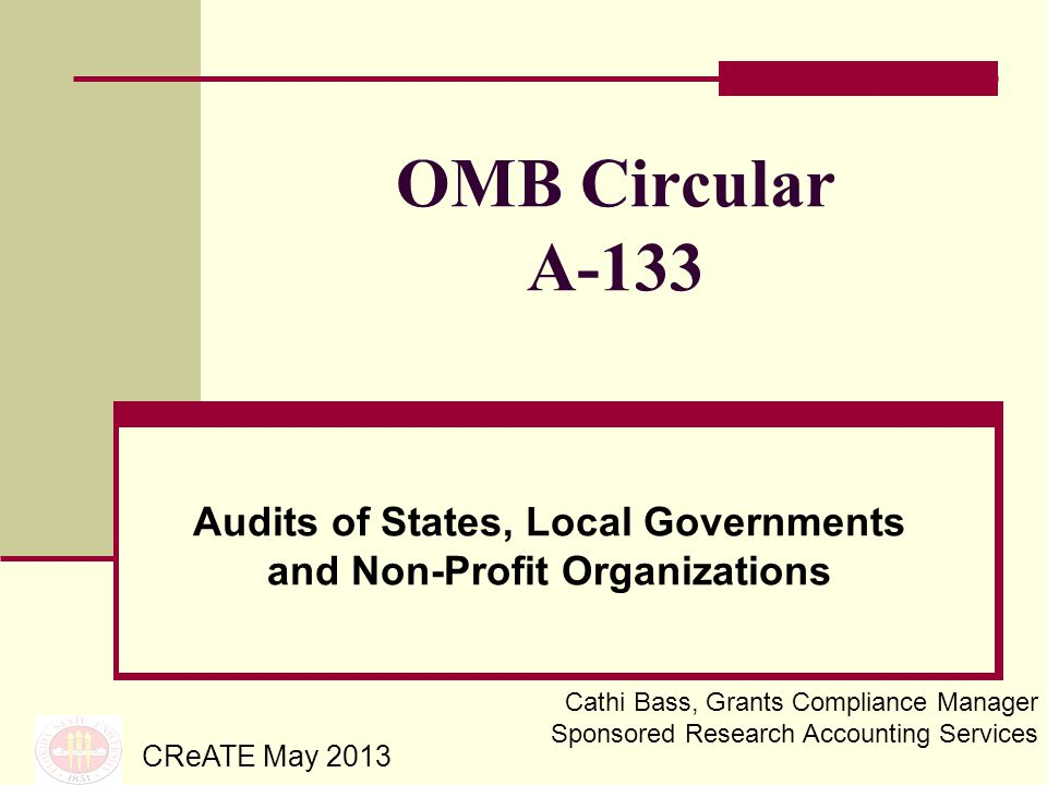 General Purpose Provides standards for obtaining consistency and uniformity among Federal agencies for audits of States, local governments, and non- profit organizations expending Federal funds A-133 2