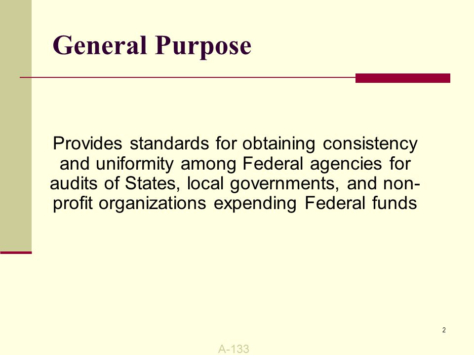 Entities that A-133 applies to:  Non-Federal entities that expend $500,000 or more in a year in Federal awards.