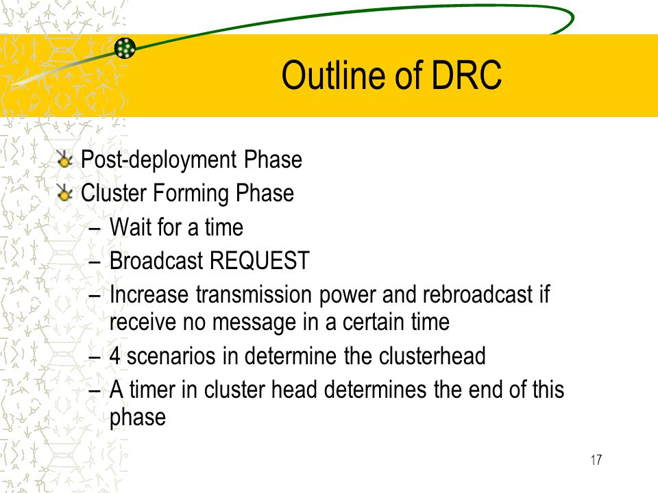 18 Outline of DRC Intra-cluster Data Processing Phase Cluster Head to Processing Center Phase