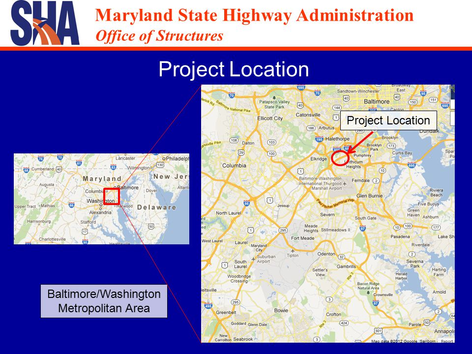 Maryland State Highway Administration Office of Structures Maryland State Highway Administration Office of Structures Project Location