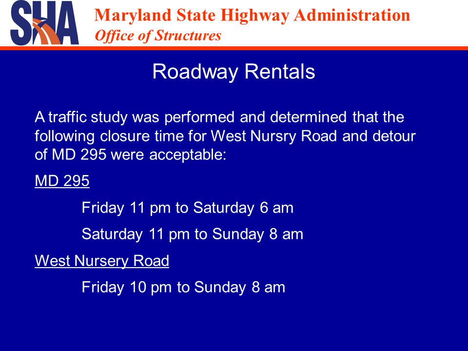Maryland State Highway Administration Office of Structures Maryland State Highway Administration Office of Structures Roadway Rentals During Designated Period Roadway Rentals Outside Designated Period