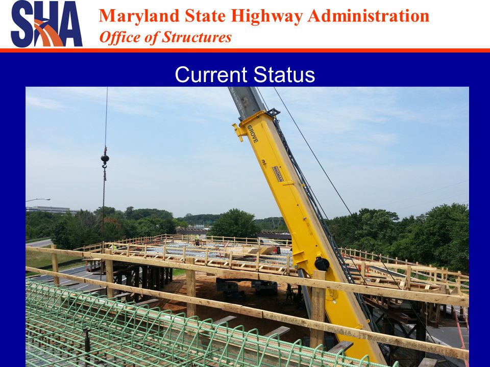 Maryland State Highway Administration Office of Structures Maryland State Highway Administration Office of Structures Current Status See live construction on the web: http://www.roads.maryland.gov →Projects and studies →SHA Projects Page →Anne Arundel County →West Nursery Road