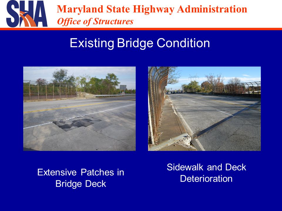 Maryland State Highway Administration Office of Structures Maryland State Highway Administration Office of Structures Existing Bridge Condition Cracking in Underside of Bridge Deck