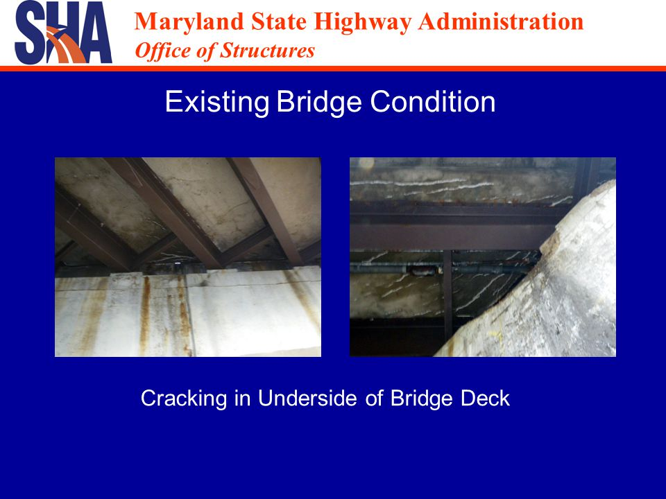 Maryland State Highway Administration Office of Structures Maryland State Highway Administration Office of Structures Design Parameters / Site Conditions Superstructure Replacement Long Term Detour Not Allowed 2 of 4 lanes must be maintained on West Nursery Rd.