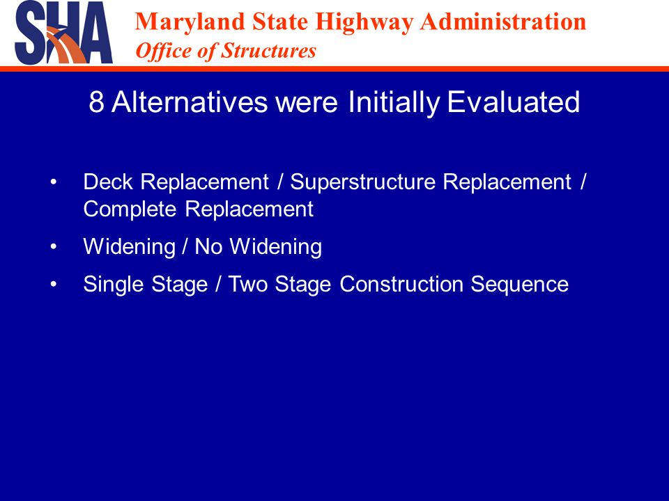 Maryland State Highway Administration Office of Structures Maryland State Highway Administration Office of Structures Decision Analysis Matrix