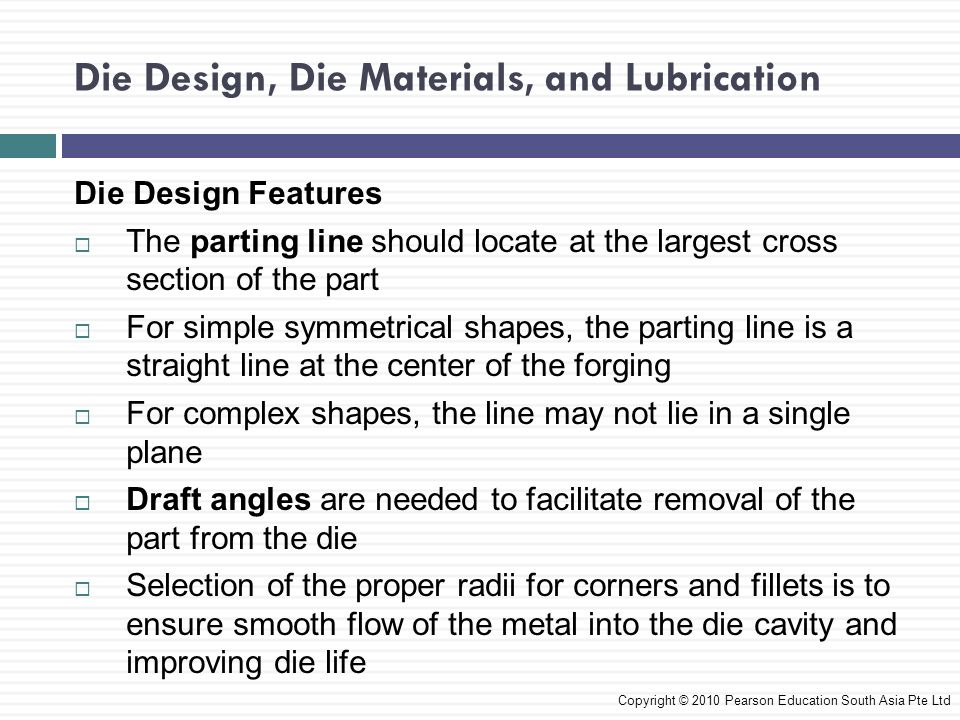 Die Design, Die Materials, and Lubrication Die Materials  Requirements for die materials are: 1.