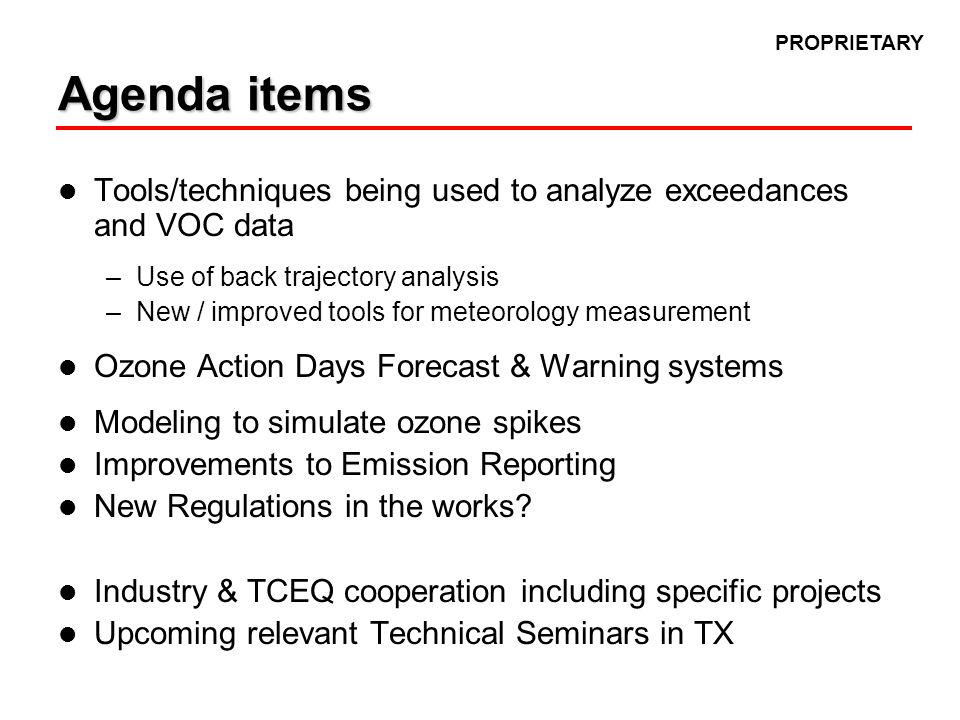 Tools/techniques being used Measurements and Methods Extensive monitoring locations –Monitors with ozone, NOx & speciated VOC –Map follows –Owned by City of Houston, TCEQ, and Houston Regional Monitoring (HRM) SSM & Emission Event Reporting analysis –On the web reporting of SSM & Emission Events since early 2003 Episode Specific Data –TCEQ Monitoring Operations Group for selected episodes –HRM publishes summary information for all ozone exceedances –Special analyses by TCEQ & Industry for selected exceedances –[Examples follow ]