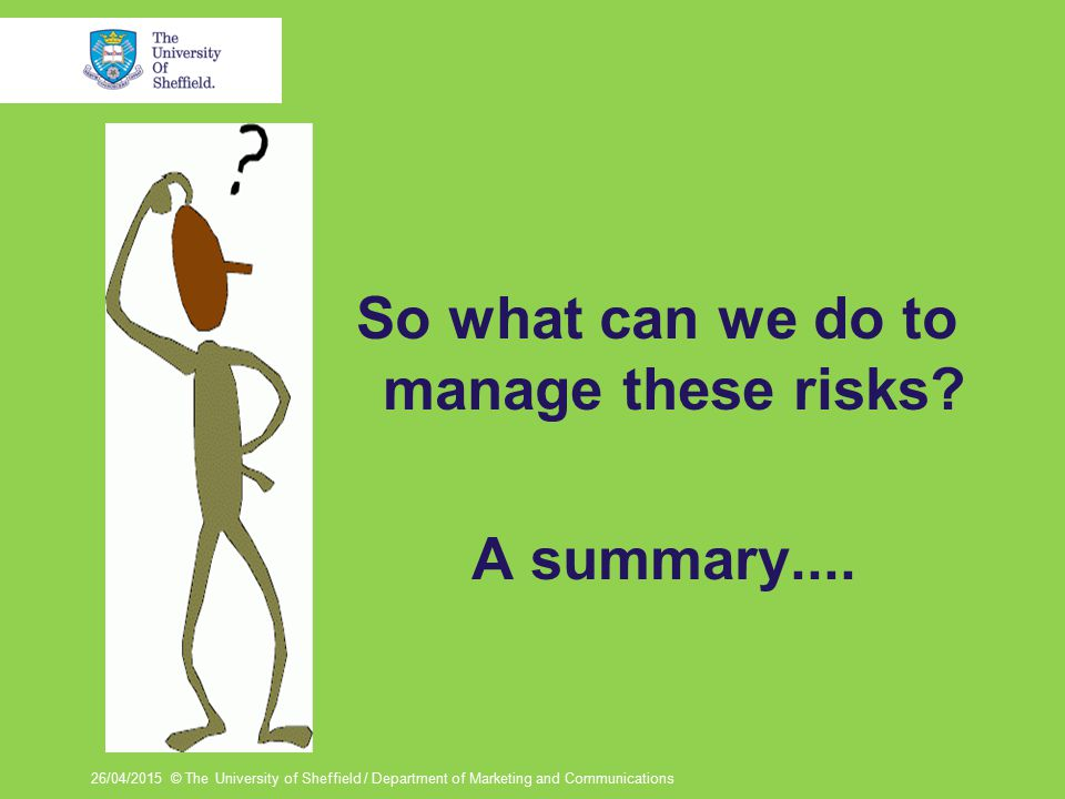 During the design process REFLECTION/EVALUATION - What are the potential risks.