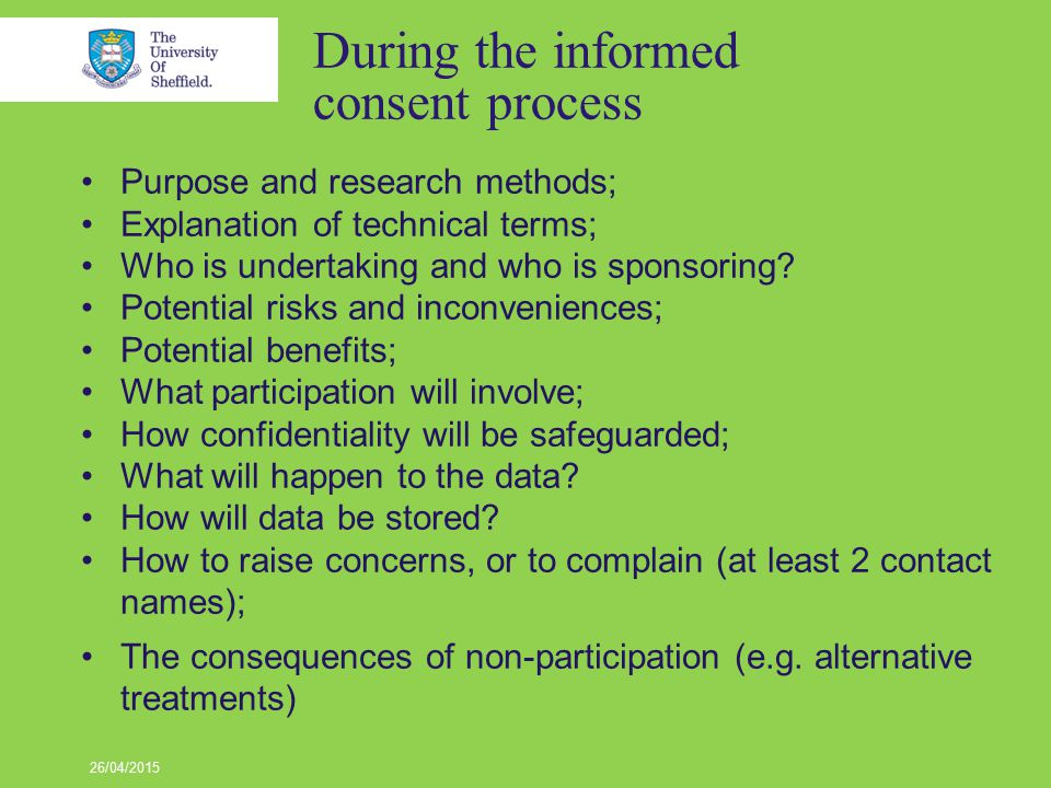 During the research itself Consent: ongoing process.