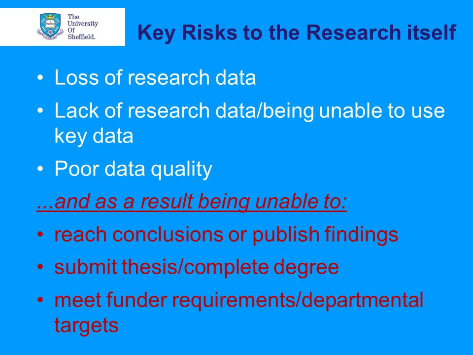 Key risks to the University Reputational damage/negative press......& knock on effects for student/staff recruitment, research funding, collaborations etc.