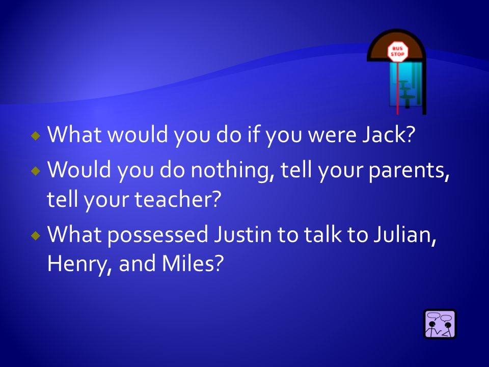  What do you think about Miranda?  Why would she ask Justin if he is OK with it?