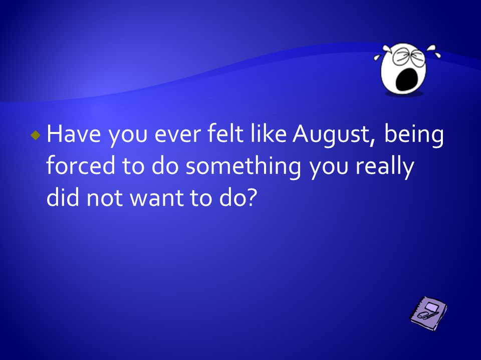  What do you think happens when the doctor puts on August's new hearing aids?