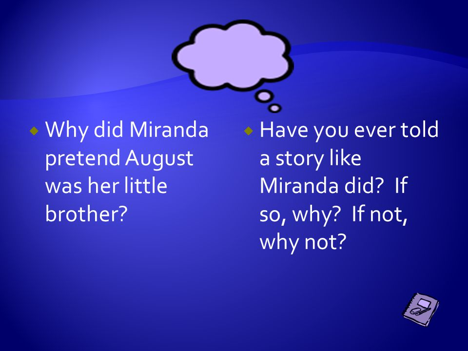  Why would Miranda tell the theater class teacher it was her little brother that was deformed, and not Via's brother?