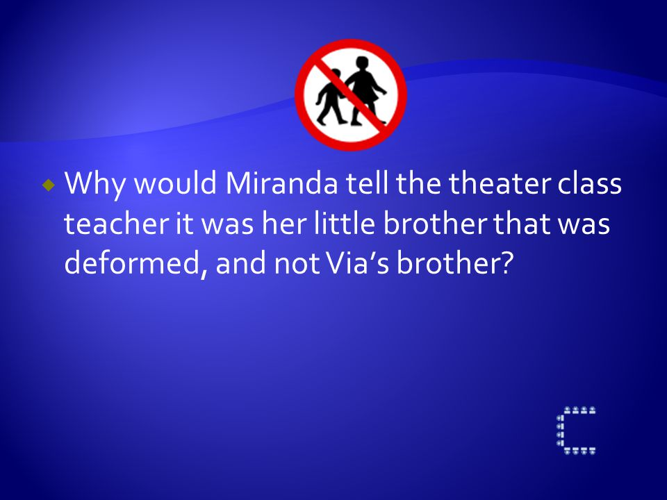  What do you think about the relationship between Miranda and Via.