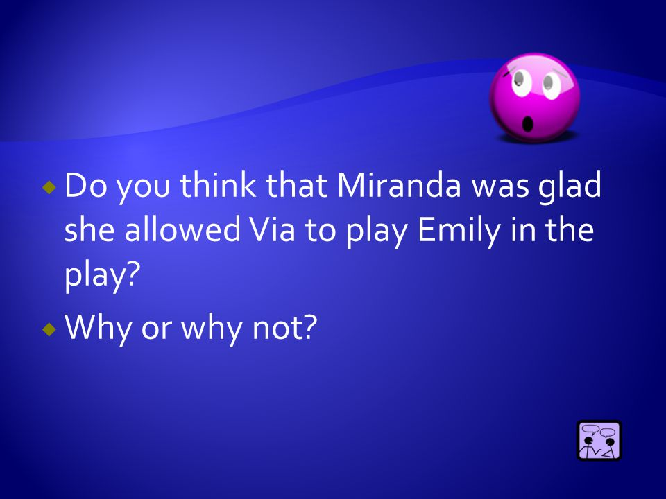  What qualities does Miranda have that makes her a good friend to August and to Via?