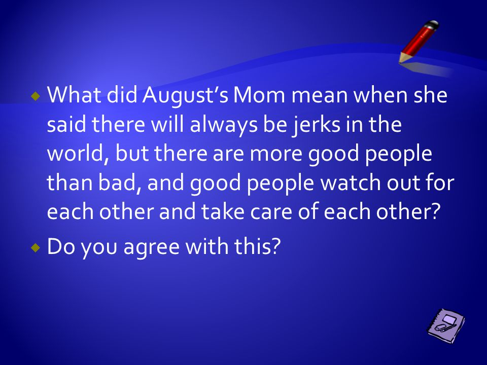  Why did August's Mom let both August and Via stay home—was it really just to play with the new puppy?