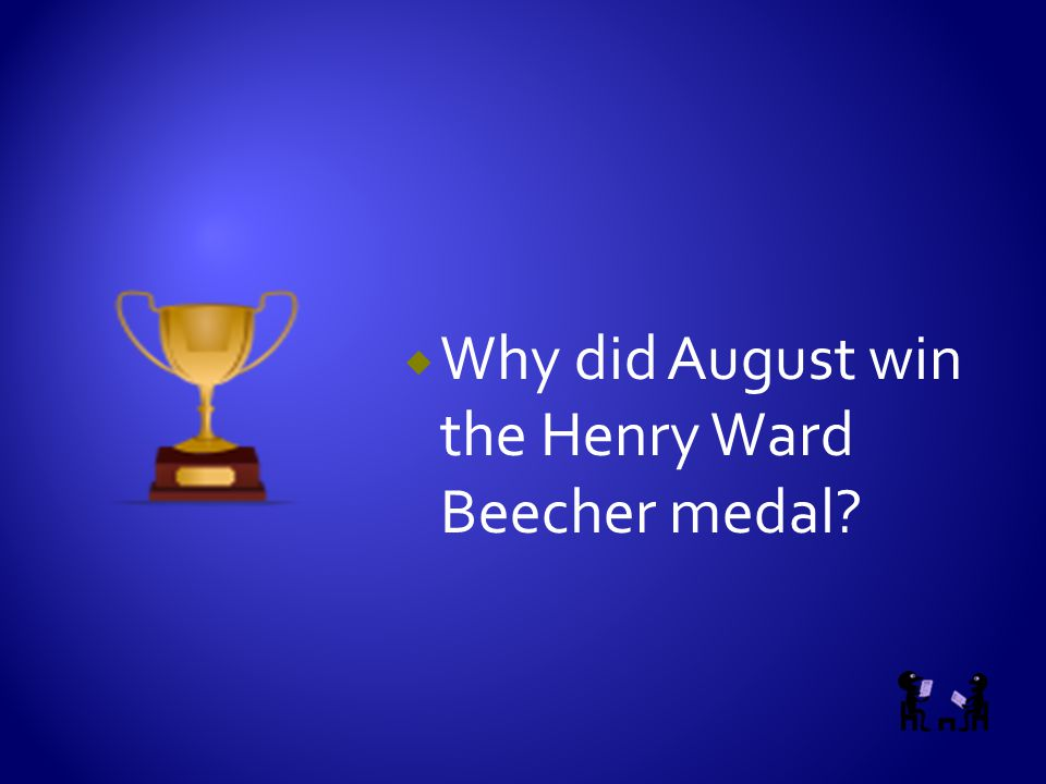  Do you think August deserves an award like this? Why or why not?