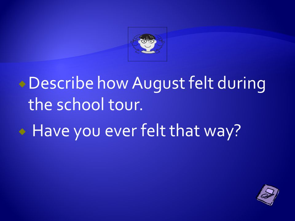  Why did August tell Mr.