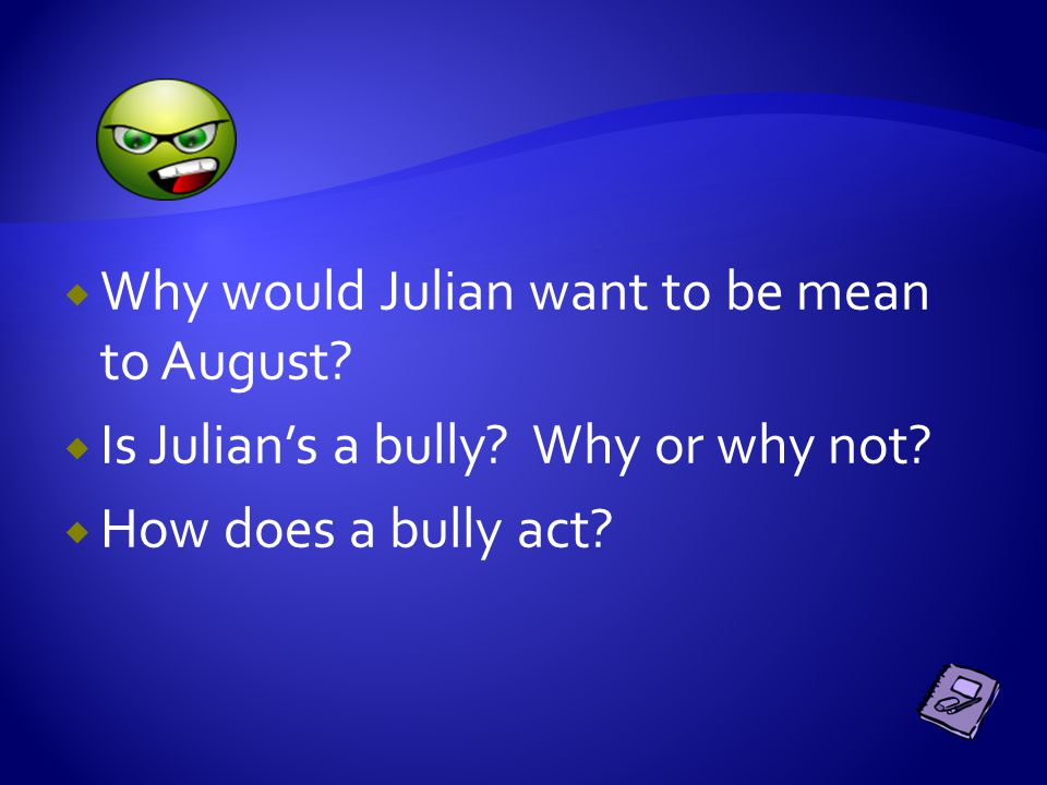  What does Mr. Browne's precept mean?  Why does August think that he is going to like school?