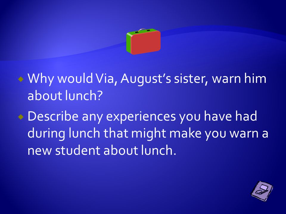  What would make someone sit at August's table?