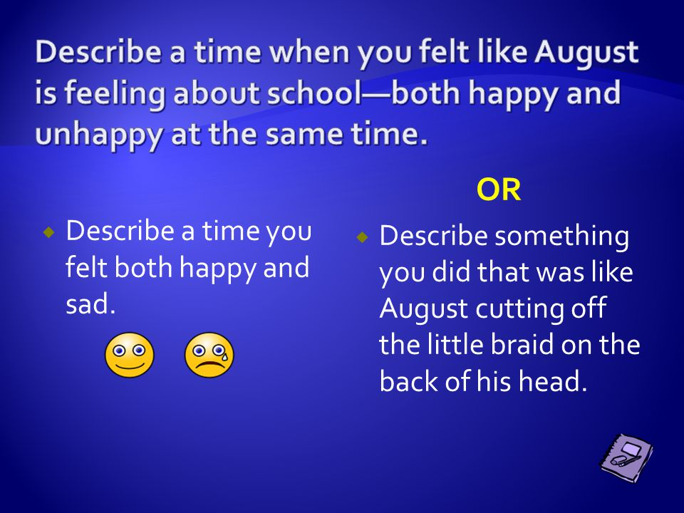 DDo you think school will get easier for August? WWhy or why not?