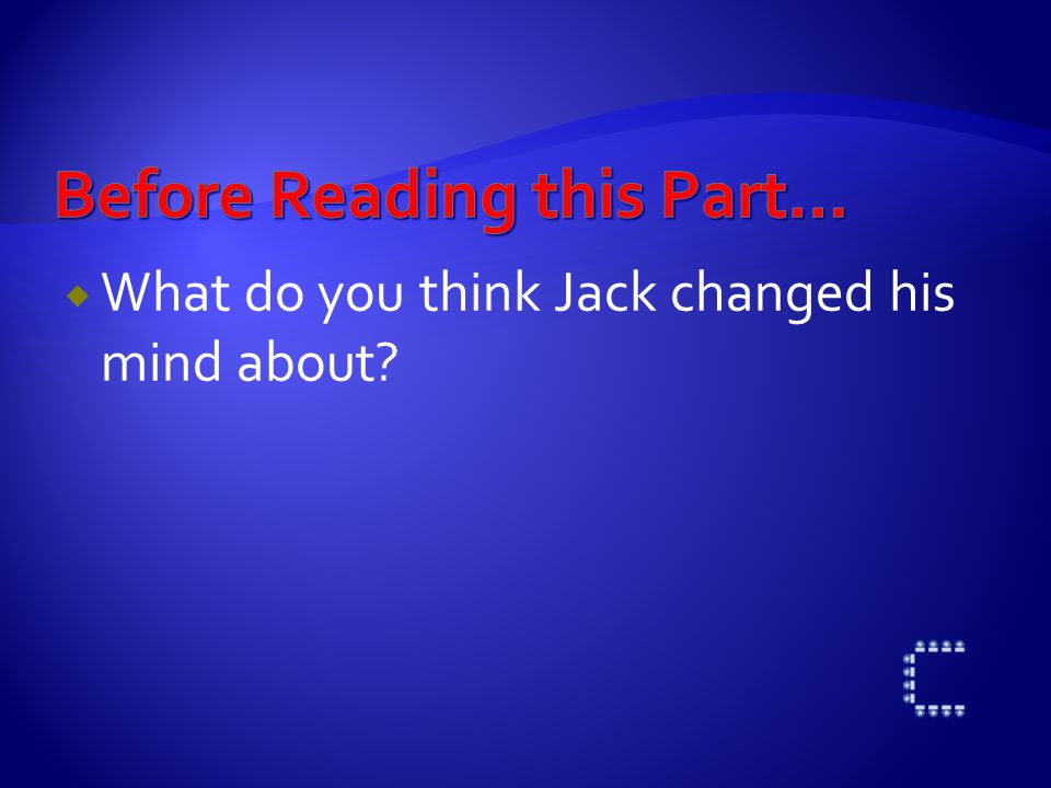  Why did Jack change his mind?