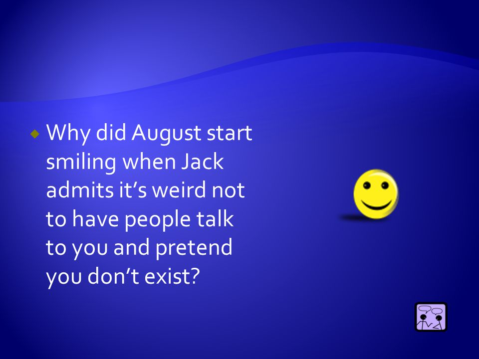  How does August use humor to put people at ease?