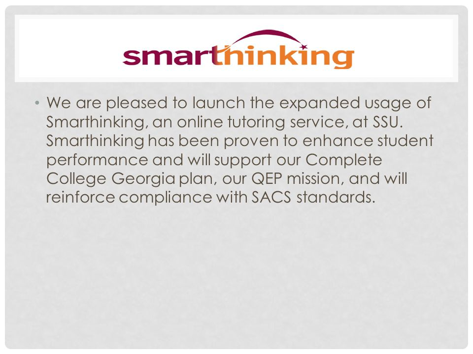 We have already piloted the use of an aspect of the service with selected ENGL 1101, 1102 and 099 courses, as part of the QEP (during Spring 2012, Summer 2012, and Fall 2012).