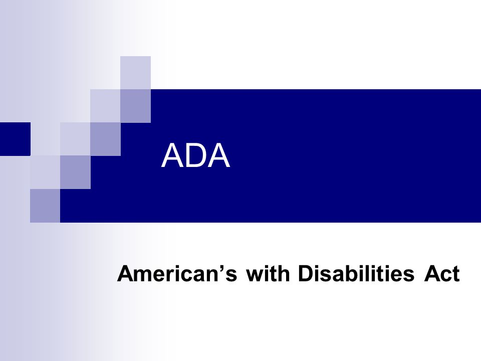 What is ADA. Requires public facilities and public services to be accessible.