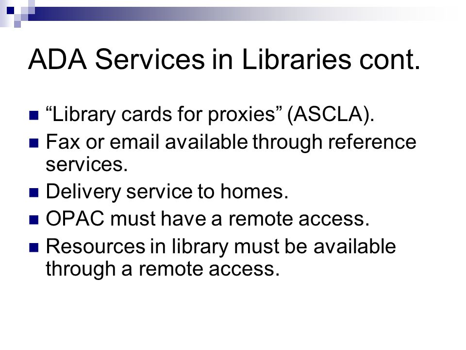ADA Services in Libraries cont.Library must have volunteer readers.