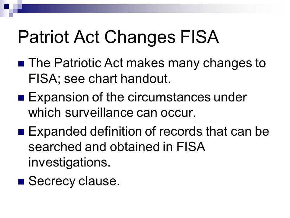 Changes cont.Ability to conduct surveillance on electronic and voice mail communications.