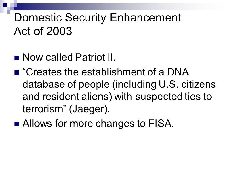 Changes Expansion of the definition of foreign power under FISA.