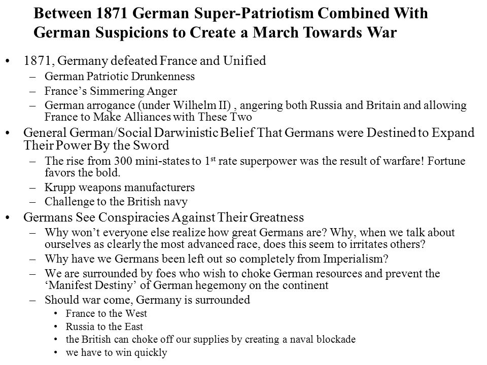 The Key to World War I (and to World War II as well) –The Magic Shiny Center of the Whole Thing Germans think- European war is eventually inevitable.