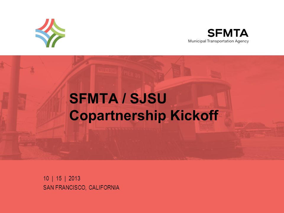 INTRODUCTIONS SFMTA / SJSU Data Development Copartnership 2