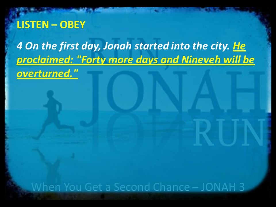 When You Get a Second Chance – JONAH 3 LISTEN – OBEY – BELIEVE