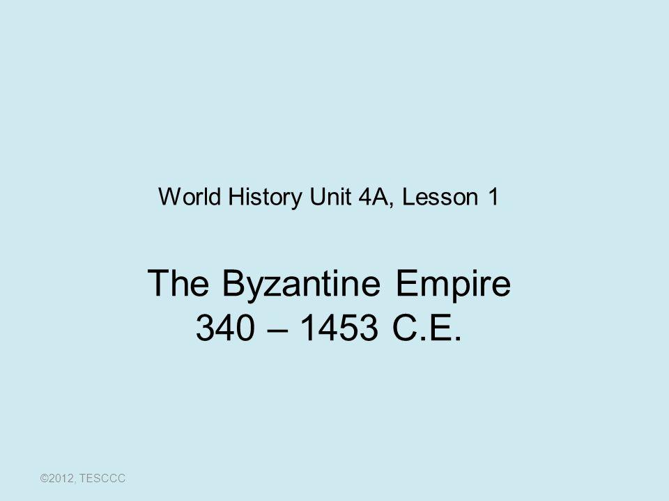 Byzantine Empire under Justinian (at its peak) Constantinople Asia Minor/Anatolia Black Sea Mediterranean Sea ©2012, TESCCC