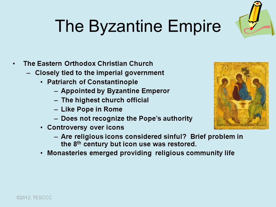 The Byzantine Empire –East v.West Who has religious Authority.