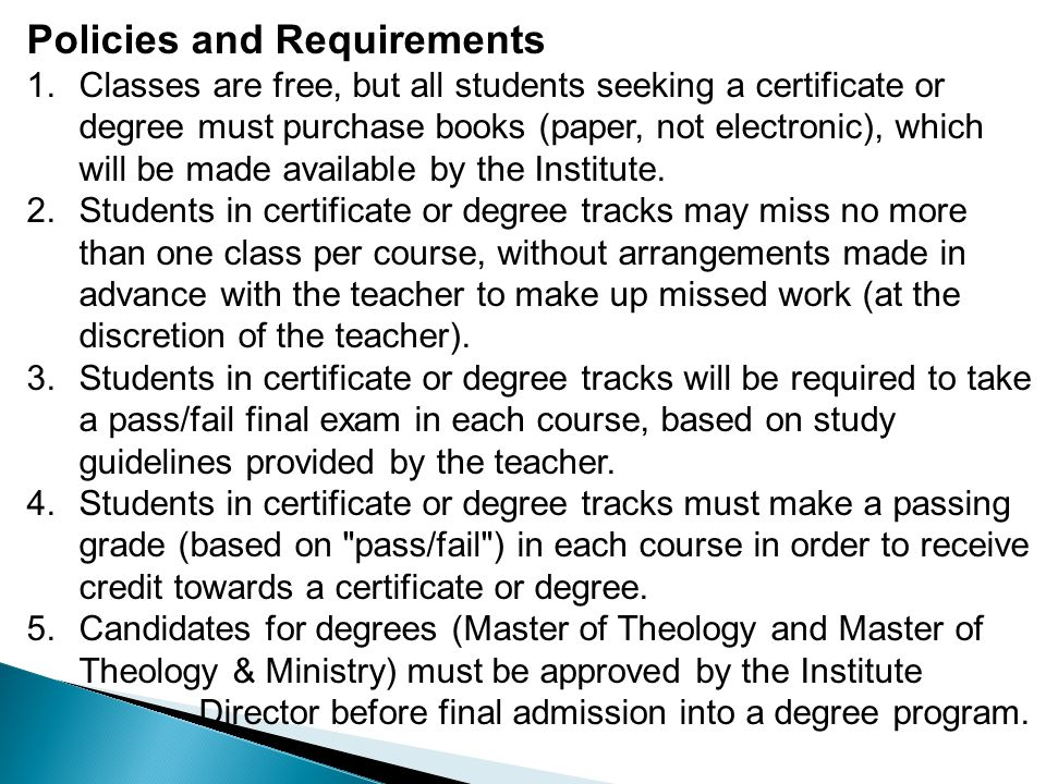 Policies and Requirements for making up classes, or taking classes online (as of April 3, 2014): I.All make-up classes must be completed before the beginning of the following term, unless you make special arrangements with the professor.