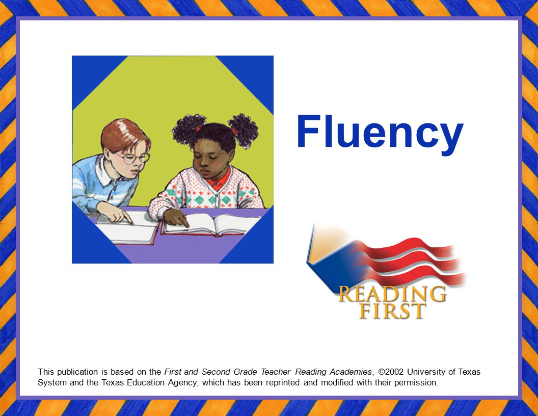 Kentucky Reading First Summer Institute 2004: Fluency Accuracy Automaticity Fluency Grade-level texts Independent level Frustration level Survey of Knowledge Instructional level Prosody Rate Reading level WRC