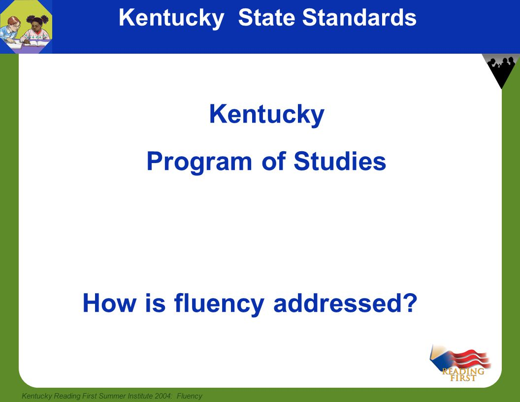 Kentucky Reading First Summer Institute 2004: Fluency Proficient Readers Proficient readers recognize the vast majority of words in text quickly, allowing them to focus on the meaning of the text.