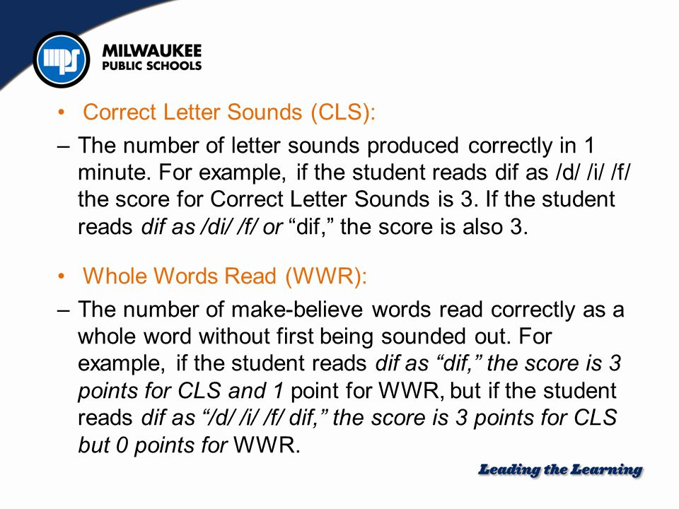 –Add number of Correct Letter Sounds (CLS) and Whole Words Read (WWR) for each line (up to bracket).