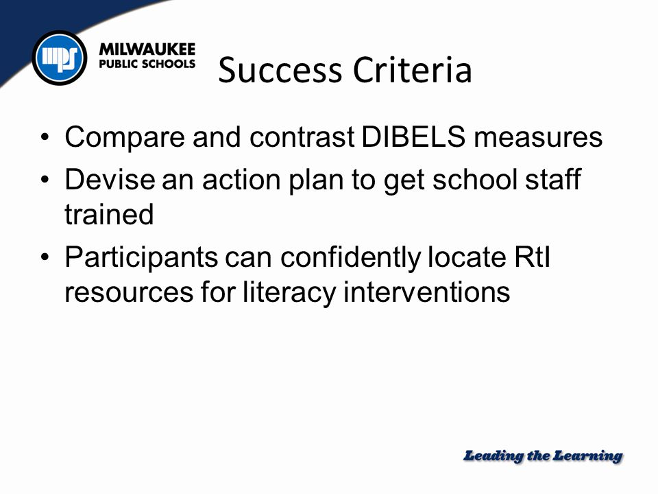 RtI Process The goal is academic and behavioral success for all students